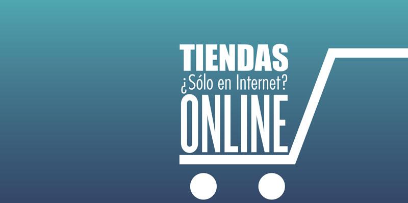 Tienda online, ¿solo en Internet?