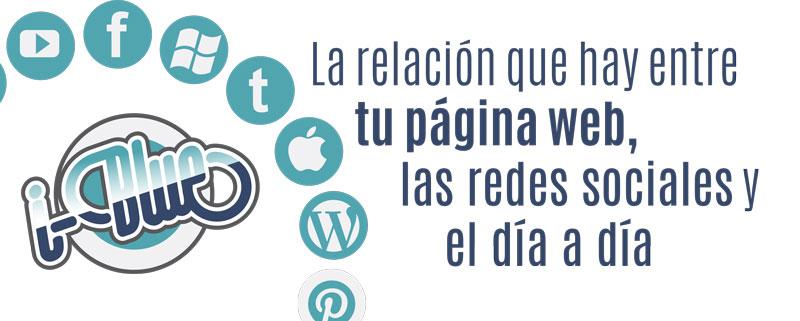 La relacion que hay entre tu pagina web, las redes sociales y el dia a dia